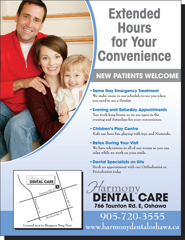 Harmony Dental Care (905-720-3555) - Display Ad - NEW PATIENTS WELCOME Dental Specialists on Site Book an appointment with our Orthodontist or Periodontist today 905-720-3555 www.harmonydentaloshawa.ca www.harmonydentaloshawa.ca NEW PATIENTS WELCOME Dental Specialists on Site Book an appointment with our Orthodontist or Periodontist today 905-720-3555