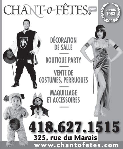 Agence Chant-O-Fêtes Inc (418-627-1515) - Annonce illustrée======= - DEPUIS 1983 DÉCORATION DE SALLE BOUTIQUE PARTY VENTE DE COSTUMES, PERRUQUES MAQUILLAGE ET ACCESSOIRES 325, rue du Marais325, rue du Marais www.chantofetes.com 418.627.15154