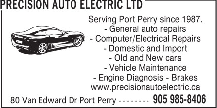Precision Auto (905-985-8406) - Display Ad - Serving Port Perry since 1987. - General auto repairs - Old and New cars - Vehicle Maintenance - Engine Diagnosis - Brakes www.precisionautoelectric.ca - Computer/Electrical Repairs - Domestic and Import