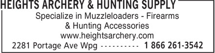 Heights Archery (204-832-4421) - Display Ad - Specialize in Muzzleloaders - Firearms & Hunting Accessories www.heightsarchery.com Specialize in Muzzleloaders - Firearms & Hunting Accessories www.heightsarchery.com