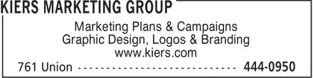 Kiers Marketing Group (506-444-0950) - Annonce illustrée======= - Marketing Plans & Campaigns Graphic Design, Logos & Branding www.kiers.com  Marketing Plans & Campaigns Graphic Design, Logos & Branding www.kiers.com  Marketing Plans & Campaigns Graphic Design, Logos & Branding www.kiers.com  Marketing Plans & Campaigns Graphic Design, Logos & Branding www.kiers.com  Marketing Plans & Campaigns Graphic Design, Logos & Branding www.kiers.com  Marketing Plans & Campaigns Graphic Design, Logos & Branding www.kiers.com