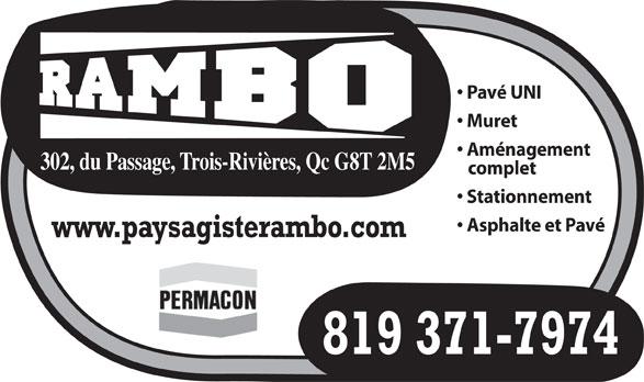 Rambo Paysagiste (819-371-7974) - Display Ad - Pavé UNI Muret Aménagement 302, du Passage, Trois-Rivières, Qc G8T 2M5 complet Stationnement Asphalte et Pavé www.paysagisterambo.com 819 371-7974