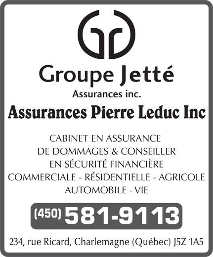 Assurances Pierre Leduc inc. (1-888-939-1834) - Annonce illustrée======= - 234, rue Ricard, Charlemagne (Québec) J5Z 1A5 Assurances Pierre Leduc Inc CABINET EN ASSURANCE DE DOMMAGES & CONSEILLER EN SÉCURITÉ FINANCIÈRE COMMERCIALE - RÉSIDENTIELLE - AGRICOLE AUTOMOBILE - VIE (450) 581-9113