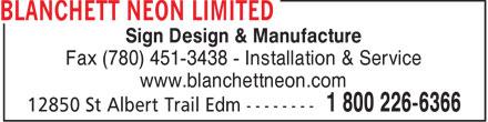 Blanchett Neon Limited (1-855-850-3324) - Annonce illustrée======= - Sign Design & Manufacture Fax (780) 451-3438 - Installation & Service www.blanchettneon.com  Sign Design & Manufacture Fax (780) 451-3438 - Installation & Service www.blanchettneon.com
