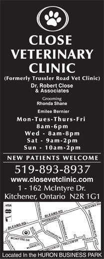 Close Veterinary Clinic (519-893-8937) - Display Ad - & Associates Emilee Bernier www.closevetclinic.com Located In the HURON BUSINESS PARK