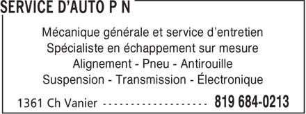 Service d'auto P.N. (819-684-0213) - Display Ad - Mécanique générale et service d'entretien Spécialiste en échappement sur mesure Alignement - Pneu - Antirouille Suspension - Transmission - Électronique  Mécanique générale et service d'entretien Spécialiste en échappement sur mesure Alignement - Pneu - Antirouille Suspension - Transmission - Électronique