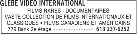 Glebe Video International (613-237-6252) - Annonce illustrée======= - CLASSIQUES • FILMS CANADIENS ET AMÉRICAINS FILMS RARES - DOCUMENTAIRES VASTE COLLECTION DE FILMS INTERNATIONAUX ET