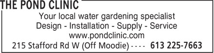 The Pond Clinic (613-225-7663) - Display Ad - Your local water gardening specialist Design - Installation - Supply - Service www.pondclinic.com  Your local water gardening specialist Design - Installation - Supply - Service www.pondclinic.com  Your local water gardening specialist Design - Installation - Supply - Service www.pondclinic.com  Your local water gardening specialist Design - Installation - Supply - Service www.pondclinic.com  Your local water gardening specialist Design - Installation - Supply - Service www.pondclinic.com  Your local water gardening specialist Design - Installation - Supply - Service www.pondclinic.com