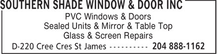 Southern Shade Window & Door Inc (204-888-1162) - Display Ad - PVC Windows & Doors Sealed Units & Mirror & Table Top Glass & Screen Repairs