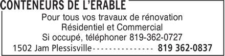 Conteneurs de l'Erable (819-362-0837) - Annonce illustrée======= - Pour tous vos travaux de rénovation Résidentiel et Commercial Si occupé, téléphoner 819-362-0727