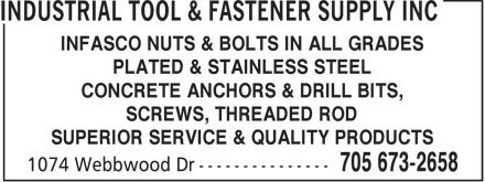 Industrial Tool & Fastener Supply Inc (705-673-2658) - Display Ad - INFASCO NUTS & BOLTS IN ALL GRADES PLATED & STAINLESS STEEL CONCRETE ANCHORS & DRILL BITS, SCREWS, THREADED ROD SUPERIOR SERVICE & QUALITY PRODUCTS