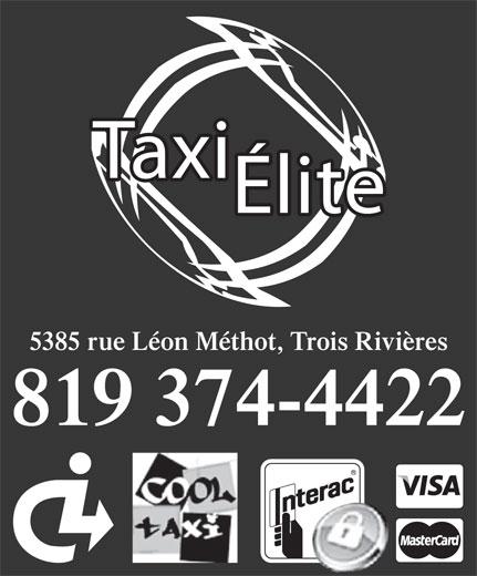 Taxi Elite (819-374-4422) - Display Ad - 819 374-4422 5385 rue Léon Méthot, Trois Rivières 5385 rue Léon Méthot, Trois Rivières 819 374-4422