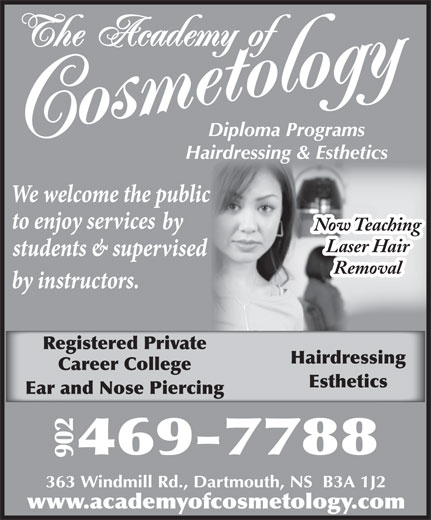Academy Of Cosmetology (902-469-7788) - Annonce illustrée======= - Laser Hair Removal Registered Private Hairdressing Career College Esthetics Ear and Nose Piercing Now Teaching
