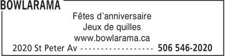 Bowlarama (506-546-2020) - Annonce illustrée======= - Fêtes d'anniversaire Jeux de quilles www.bowlarama.ca