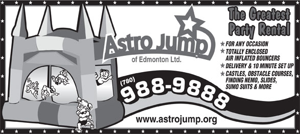 Astro Jump of Edmonton Ltd (780-988-9888) - Annonce illustrée======= - FOR ANY OCCASION TOTALLY ENCLOSED AIR INFLATED BOUNCERS of Edmonton Ltd. DELIVERY & 10 MINUTE SET UP CASTLES, OBSTACLE COURSES, FINDING NEMO, SLIDES, (780) SUMO SUITS & MORE www.astrojump.org