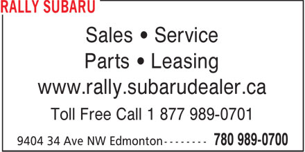 Subaru Canada (780-989-0700) - Annonce illustrée======= - Sales   Service Parts   Leasing www.rally.subarudealer.ca Toll Free Call 1 877 989-0701  Sales   Service Parts   Leasing www.rally.subarudealer.ca Toll Free Call 1 877 989-0701