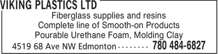 Viking Plastics Ltd (780-484-6827) - Annonce illustrée======= - Fiberglass supplies and resins Complete line of Smooth-on Products Pourable Urethane Foam, Molding Clay
