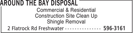 Around The Bay Disposal (709-596-3161) - Display Ad - Commercial & Residential Construction Site Clean Up Shingle Removal