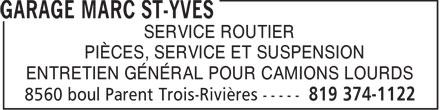 Garage Marc St-Yves (819-374-1122) - Annonce illustrée======= - SERVICE ROUTIER PIÈCES, SERVICE ET SUSPENSION ENTRETIEN GÉNÉRAL POUR CAMIONS LOURDS