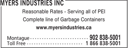 Myers Industries Inc (902-838-5001) - Display Ad - Reasonable Rates - Serving all of PEI Complete line of Garbage Containers www.myersindustries.ca