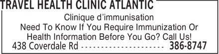 Travel Health Clinic Atlantic (506-386-8747) - Annonce illustrée======= - Clinique d'immunisation Need To Know If You Require Immunization Or Health Information Before You Go? Call Us!