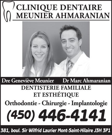 Clinique Dentaire Meunier Ahmaranian (450-446-4141) - Annonce illustrée======= - (450) 446-4141 381, boul. Sir Wilfrid Laurier Mont-Saint-Hilaire J3H 3P1  (450) 446-4141 381, boul. Sir Wilfrid Laurier Mont-Saint-Hilaire J3H 3P1