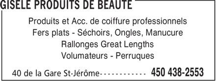 Gisèle Produits de Beauté (450-438-2553) - Annonce illustrée======= - Produits et Acc. de coiffure professionnels Fers plats - Séchoirs, Ongles, Manucure Rallonges Great Lengths Volumateurs - Perruques  Produits et Acc. de coiffure professionnels Fers plats - Séchoirs, Ongles, Manucure Rallonges Great Lengths Volumateurs - Perruques