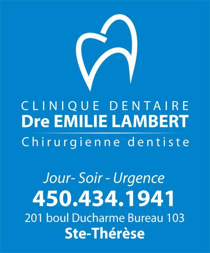 Clinique Dentaire Dr Emilie Lambert (450-434-1941) - Annonce illustrée======= - CLINIQUE DENTAIRE Dre EMILIE LAMBERT Chirurgienne dentiste Jour- Soir - Urgence 450.434.1941 201 boul Ducharme Bureau 103 Ste-Thérèse