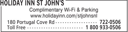 Holiday Inn St John's Government Centre Hotel (709-722-0506) - Annonce illustrée======= - Complimentary Wi-Fi & Parking www.holidayinn.com/stjohnsnl