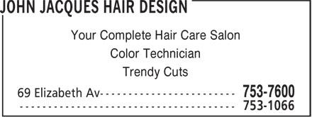 John Jacques Hair Design (709-753-7600) - Annonce illustrée======= - Your Complete Hair Care Salon Color Technician Trendy Cuts