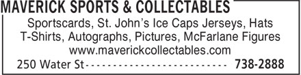 Maverick Sports & Collectables (709-738-2888) - Display Ad - Sportscards, St. John's Ice Caps Jerseys, Hats T-Shirts, Autographs, Pictures, McFarlane Figures www.maverickcollectables.com T-Shirts, Autographs, Pictures, McFarlane Figures www.maverickcollectables.com Sportscards, St. John's Ice Caps Jerseys, Hats