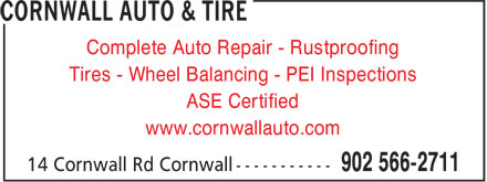 Cornwall Auto & Tire (902-566-2711) - Display Ad - Complete Auto Repair - Rustproofing Tires - Wheel Balancing - PEI Inspections ASE Certified www.cornwallauto.com