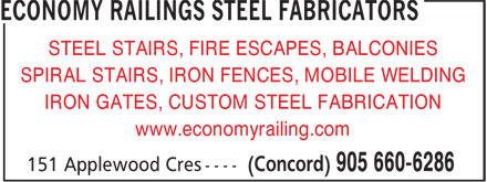 Economy Railing Steel Fabric (905-660-6286) - Display Ad - STEEL STAIRS, FIRE ESCAPES, BALCONIES SPIRAL STAIRS, IRON FENCES, MOBILE WELDING IRON GATES, CUSTOM STEEL FABRICATION www.economyrailing.com  STEEL STAIRS, FIRE ESCAPES, BALCONIES SPIRAL STAIRS, IRON FENCES, MOBILE WELDING IRON GATES, CUSTOM STEEL FABRICATION www.economyrailing.com  STEEL STAIRS, FIRE ESCAPES, BALCONIES SPIRAL STAIRS, IRON FENCES, MOBILE WELDING IRON GATES, CUSTOM STEEL FABRICATION www.economyrailing.com