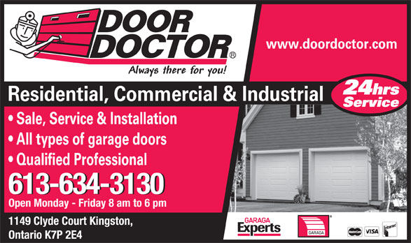 Door Doctor (1-866-241-3130) - Display Ad - 613-634-3130 Open Monday - Friday 8 am to 6 pm 1149 Clyde Court Kingston, Ontario K7P 2E4