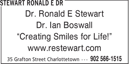 """Stewart Ronald E Dr (902-566-1515) - Display Ad - Dr. Ronald E Stewart Dr. Ian Boswall """"Creating Smiles for Life!"""" www.restewart.com"""