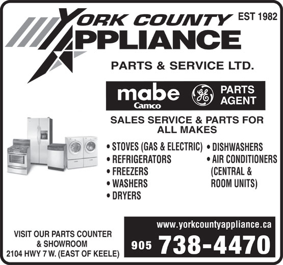 York County Air Conditioning (905-738-4470) - Display Ad - SALES SERVICE & PARTS FOR ALL MAKES STOVES (GAS & ELECTRIC) DISHWASHERS AIR CONDITIONERS REFRIGERATORS (CENTRAL & FREEZERS ROOM UNITS) WASHERS DRYERS www.yorkcountyappliance.ca VISIT OUR PARTS COUNTER & SHOWROOM 905 738-4470 2104 HWY 7 W. (EAST OF KEELE)