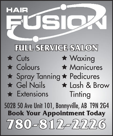 Hair Fusion (780-812-2226) - Annonce illustrée======= - FULL SERVICE SALON Cuts Waxing Colours Manicures Spray Tanning Pedicures Gel Nails Lash & Brow Extensions Tinting 5028 50 Ave Unit 101, Bonnyville, AB  T9N 2G4 Book Your Appointment Today 780-812-2226