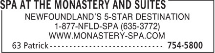 Monastery Spa & Suites (709-754-5800) - Display Ad - NEWFOUNDLAND'S 5-STAR DESTINATION 1-877-NFLD-SPA (635-3772) WWW.MONASTERY-SPA.COM
