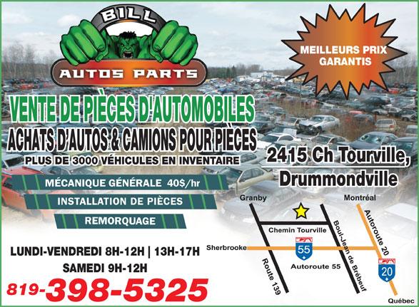 Pieces D'Auto Bill (819-398-5325) - Annonce illustrée======= - MEILLEURS PRIX GARANTIS VENTE DE PIÈCES D'AUTOMOBILESVENTE DE PIÈCES D'AUTOMOBILES ACHATS D AUTOS & CAMIONS POUR PIÈCESATS D AUTOS & CAMIONS POUR PIÈCACHATS D AUTOS & CAMIONS POUR PIÈCES 2415 Ch Tourville,, PLUS DE 3000 VÉHICULES EN INVENTAIRETAIRE DrummondvilleDru 40$/hr INSTALLATION DE PIÈCES LUNDI-VENDREDI 8H-12H 13H-17H SAMEDI 9H-12H 819- 398-5325