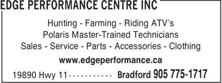 Edge Performance Centre Inc (905-775-1717) - Display Ad - Hunting - Farming - Riding ATV's Polaris Master-Trained Technicians Sales - Service - Parts - Accessories - Clothing www.edgeperformance.ca Polaris Master-Trained Technicians Sales - Service - Parts - Accessories - Clothing www.edgeperformance.ca Hunting - Farming - Riding ATV's
