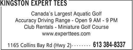 Kingston Expert Tees (613-384-8337) - Display Ad - Canada's Largest Aquatic Golf Accuracy Driving Range - Open 9 AM - 9 PM Club Rentals - Miniature Golf Course www.experttees.com
