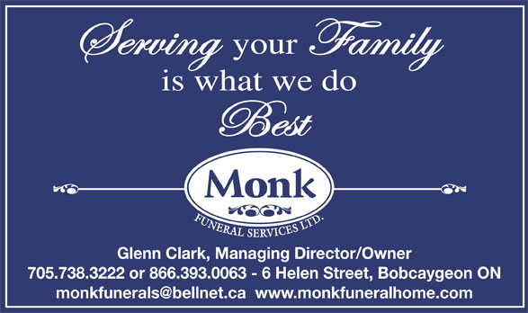 Monk Funeral Services Ltd (705-738-3222) - Display Ad - Glenn Clark, Managing Director/Owner 705.738.3222 or 866.393.0063 - 6 Helen Street, Bobcaygeon ON