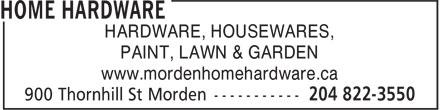 Home Hardware (204-822-3550) - Annonce illustrée======= - HARDWARE, HOUSEWARES, PAINT, LAWN & GARDEN www.mordenhomehardware.ca