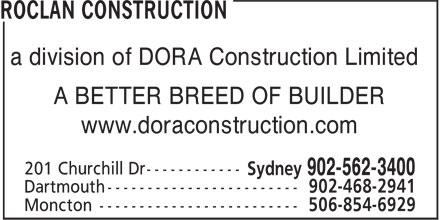 ROCLAN Construction (902-562-3400) - Annonce illustrée======= - A BETTER BREED OF BUILDER www.doraconstruction.com a division of DORA Construction Limited