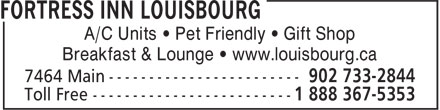 Fortress Inn Louisbourg (902-733-2844) - Display Ad - A/C Units • Pet Friendly • Gift Shop Breakfast & Lounge • www.louisbourg.ca