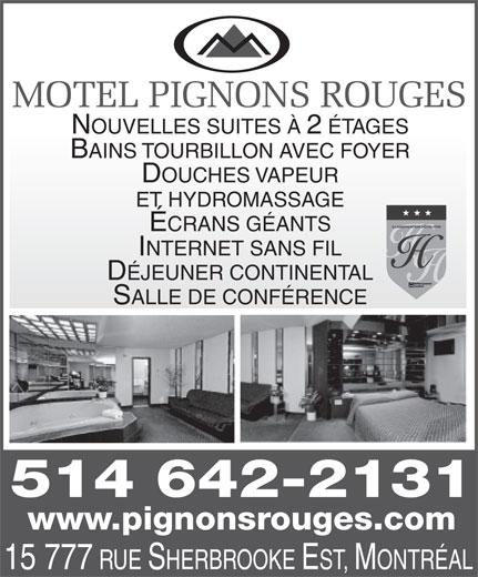 Motel Pignons Rouges (514-642-2131) - Annonce illustrée======= - MOTEL PIGNONS ROUGES NOUVELLES SUITES À 2 ÉTAGES BAINS TOURBILLON AVEC FOYER DOUCHES VAPEUR ET HYDROMASSAGE ÉCRANS GÉANTS INTERNET SANS FIL DÉJEUNER CONTINENTAL SALLE DE CONFÉRENCE 514 642-2131 www.pignonsrouges.com 15 777 RUE SHERBROOKE EST, MONTRÉAL