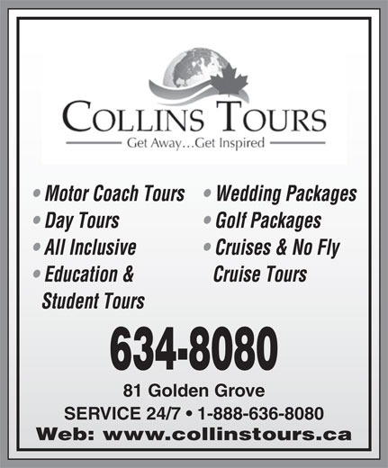 Collins Tours And Consulting Ltd (506-634-8080) - Annonce illustrée======= - 81 Golden Grove 634-8080 SERVICE 24/7   1-888-636-8080 Web: www.collinstours.ca