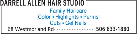 Darrell Allen Hair Studio (506-633-1880) - Display Ad - Family Haircare Color • Highlights • Perms Cuts • Gel Nails