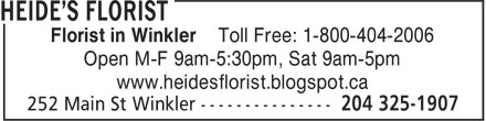 Heide's Florist (204-325-1907) - Display Ad - Florist in Winkler Toll Free: 1-800-404-2006 Open M-F 9am-5:30pm, Sat 9am-5pm www.heidesflorist.blogspot.ca