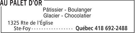 Au Palet D'Or (418-692-2488) - Annonce illustrée======= - Pâtissier - Boulanger Glacier - Chocolatier  Pâtissier - Boulanger Glacier - Chocolatier